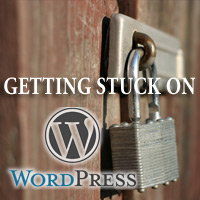 Getting Stuck on WordPress