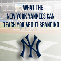 What the New York Yankees can teach you about Branding