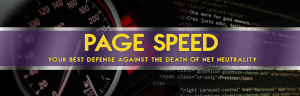 Website Page Speed - Beat the Death of Net Neutrality